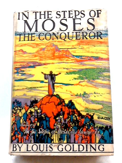 In the Steps of Moses the Conqueror by Louis Golding