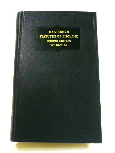 Halsbury's Statutes of England: Vol. 18 by Roland Burrows
