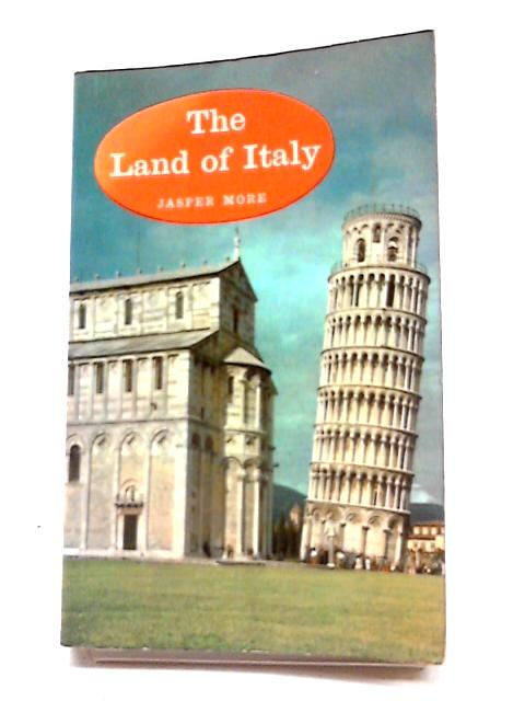 The Land of Italy by Jasper More