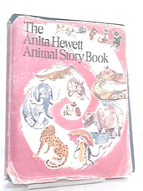The Anite Hewett Animal Story Book by Anita Hewett