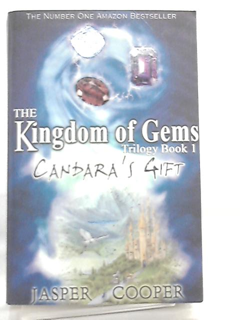 Candara's Gift, Book 1 in The Kingdom of Gems Trilogy By Jasper Cooper