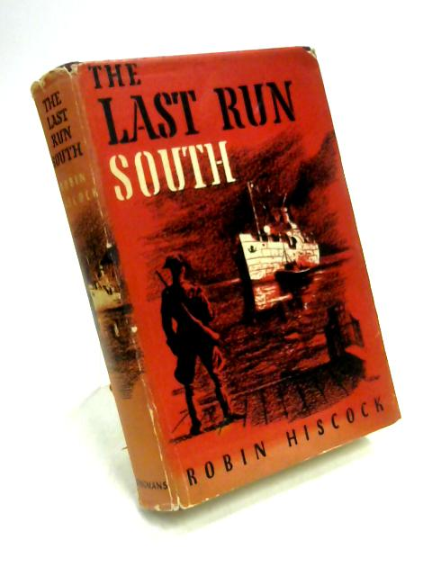 The Last Run South by Robin Hiscock