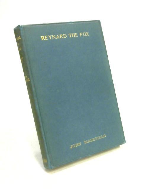 Reynard the Fox: Or the Ghost Heath Run by John Masefield