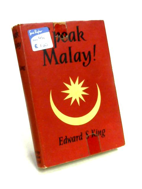 Speak Malay! by Edward S. King