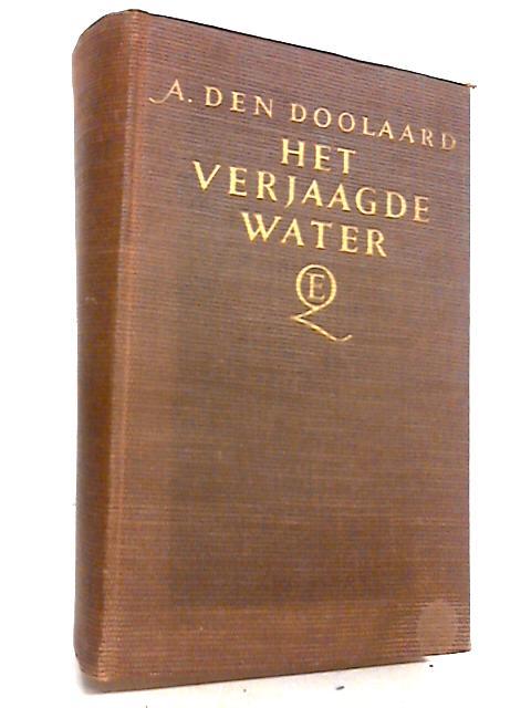 Het verjaagde water by A. den doolaard