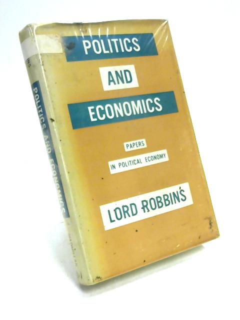 Politics and Economics By Lord Robbins