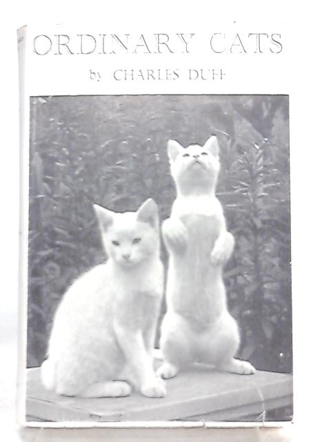 Ordinary Cats by Charles Duff