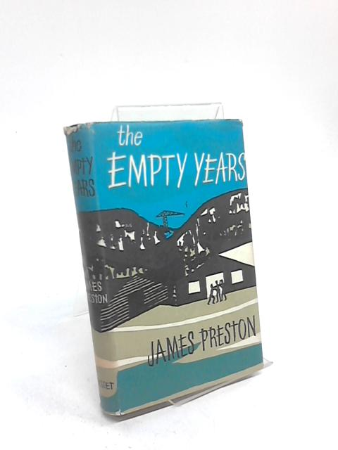 The Empty Years by James Preston