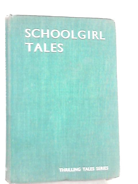 Schoolgirl Tales By No Author