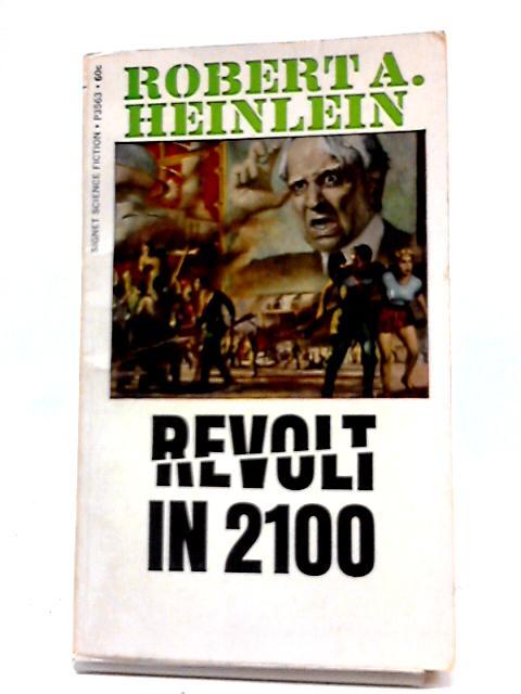 Revolt in 2100 By Robert A Heinlein