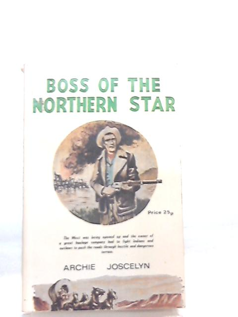 Boss of the Northern Star by Archie Joscelyn