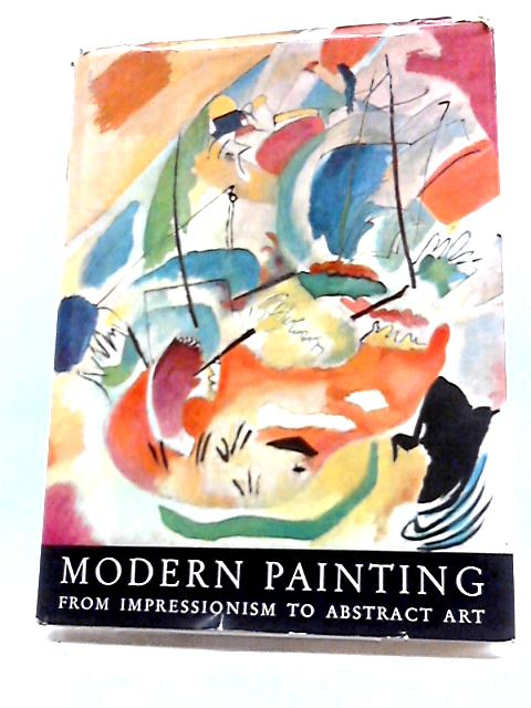 Modern Painting, From Impressionism To Abstract Art. by M Brion