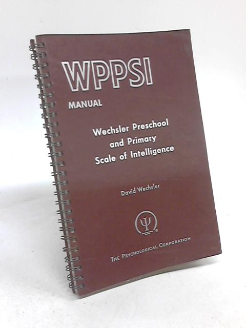 Manual for the Wechsler Preschool and Primary Scale of Intelligence by David Wechsler