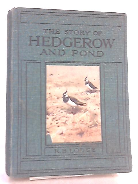 The Story of Hedgerow and Pond By R. B. Lodge