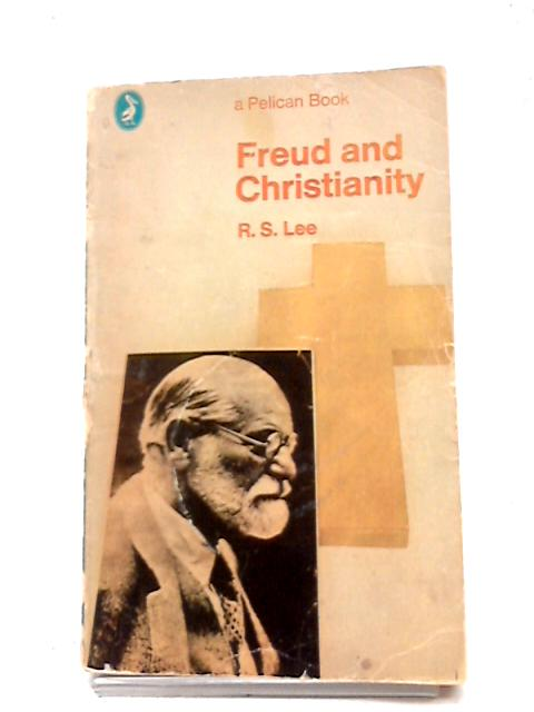 Freud and Christianity (Pelican books) By Roy Stuart Lee