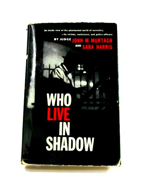 Who Live in Shadow By John Martin Murtagh