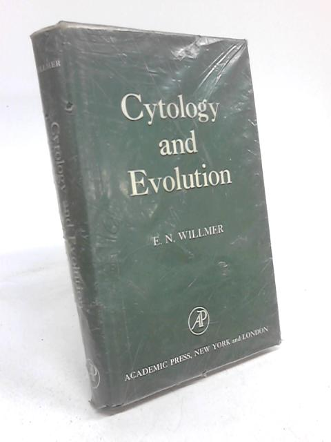 Cytology and Evolution By E. N. Willmer