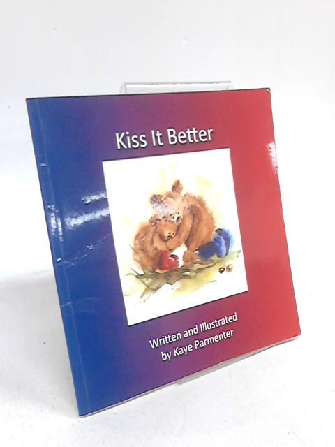 Kiss it Better by Kaye Parmenter