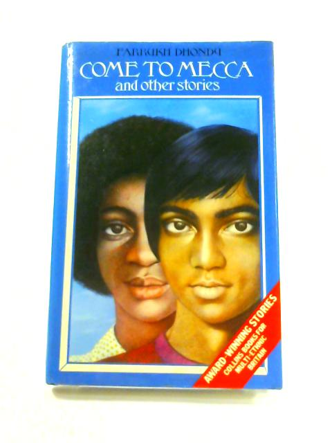 Come to Mecca and Other Stories by Farrukh Dhondy