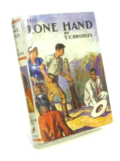 The Lone Hand by T.C. Bridges