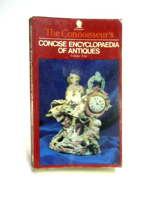 Concise Encyclopaedia of Antiques, Volume Two By Dennis Thomas