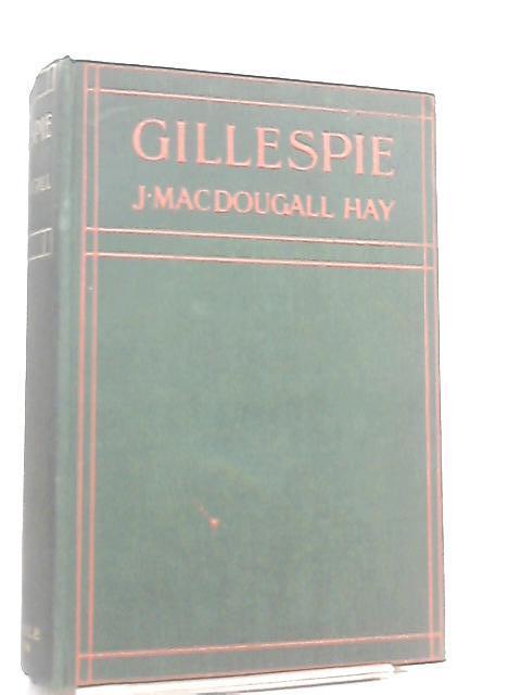 Gillespie by J. MacDougall Hay