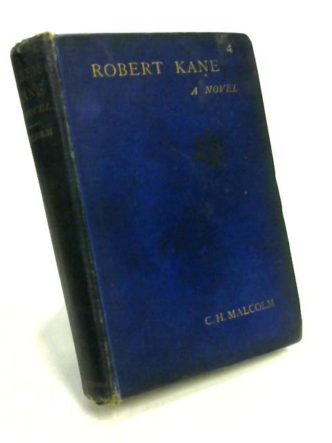 Robert Kane by C.H. Malcolm