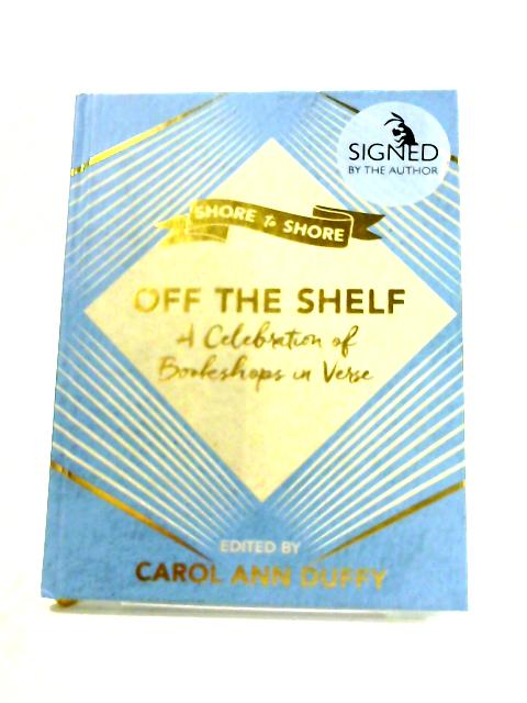 Off The Shelf: A Celebration of Bookshops in Verse by Various