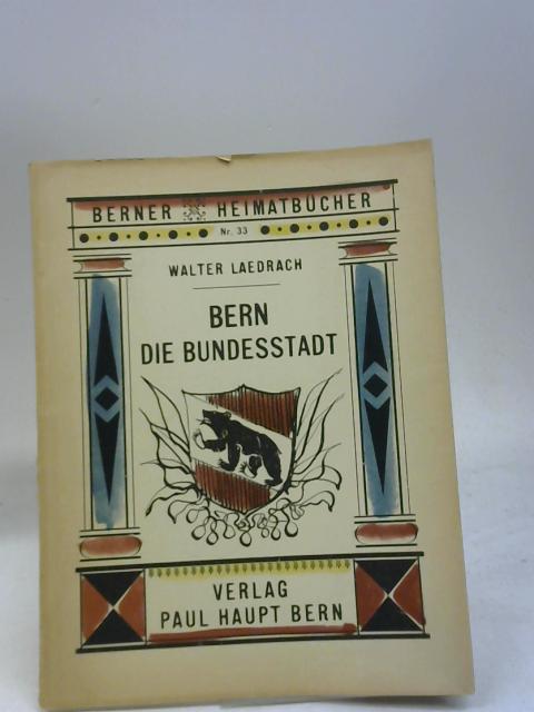 Bern: Die Bundesstadt By Walter Laedrach