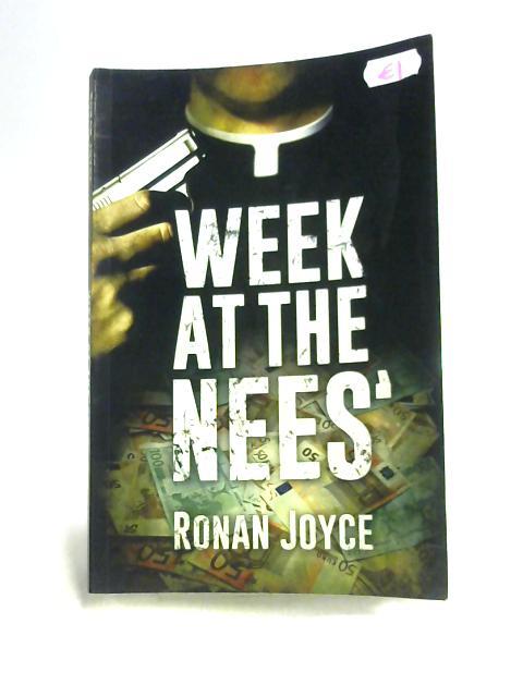 Week at the Nees' By Ronan Joyce