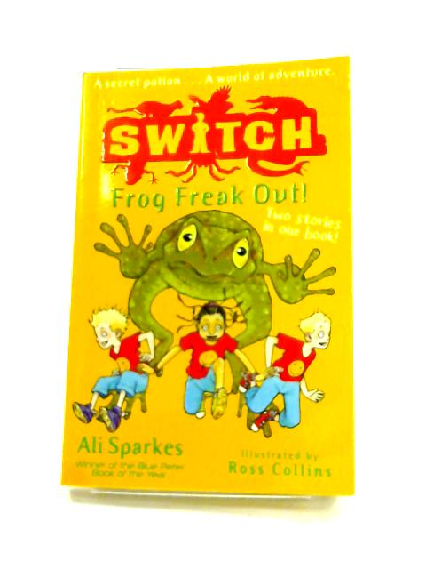 Switch: Frog Freak Out! by Ali Sparkes