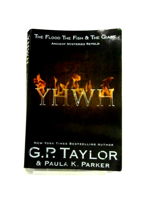 YHWH: The Flood, The Fish & The Giant by G.P. Taylor