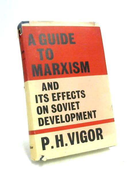 Guide to Marxism and Its Effects on Soviet Development By Vigor
