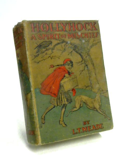 Hollyhock: A Spirit of Mischief By L.T. Meade