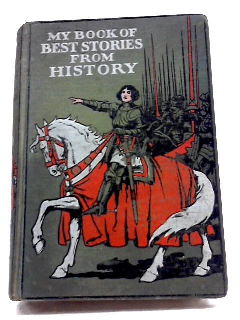 My Book of the Best Stories from History By Hazel Phillips Hanshew