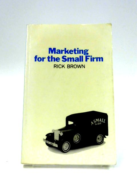 Marketing for the Small Firm By Rick Brown