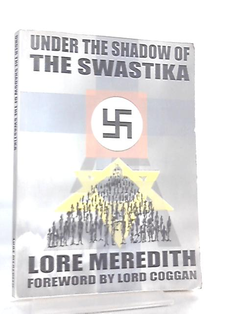 Under the Shadow of the Swastika By Lore Meredith