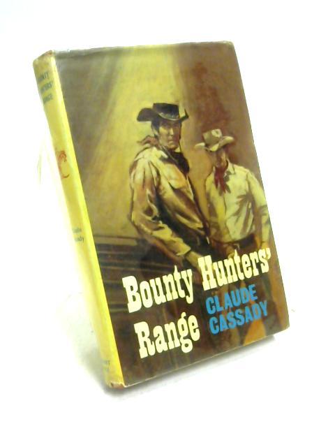 Bounty Hunters' Range by Claude Cassady