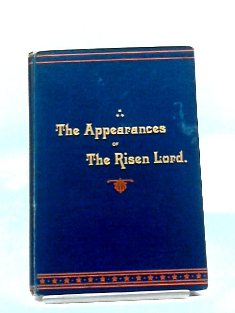 The Appearances of The Risen Lord. Practical Readings by Rev. George Body