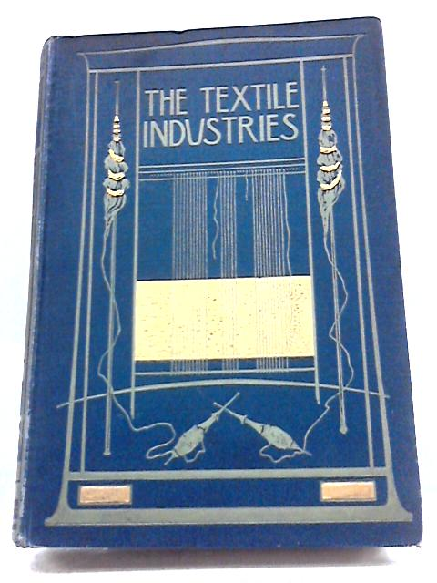 The Textile Industries. Vol. V. by William S Murphy