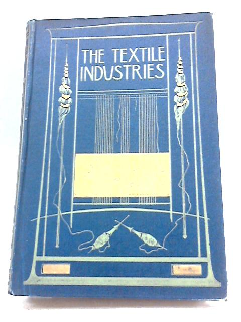 The Textile Industries By William S Murphy