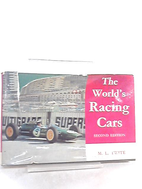 The World's Racing Cars By Michael L. Twite