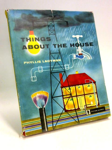 Things About the House By Phyllis Ladyman