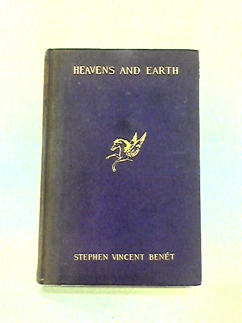 Heavens And Earth By Stephen Vincent Benet