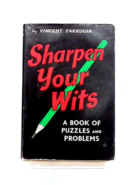 Sharpen Your Wits By Vincent Farrugia