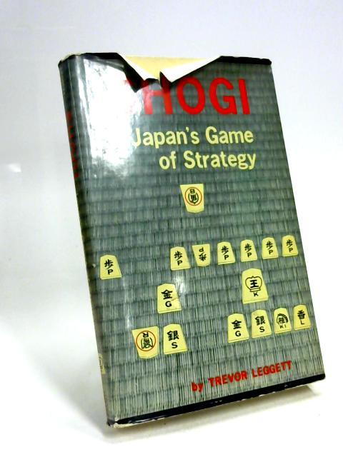 Shogi: Japan's Game of Strategy By Trevor Leggett