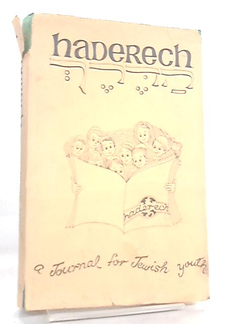 Haderech Book 1 (Issues 1-24), A Journal for Jewish Youth by Various