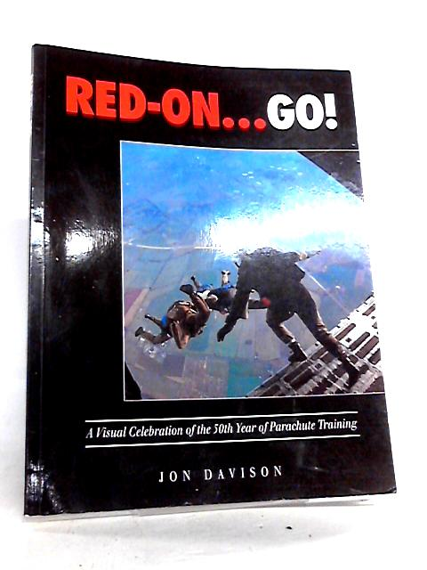 Red on - Go: Visual Celebration of 50 Years of Parachute Training by Davison, Jon