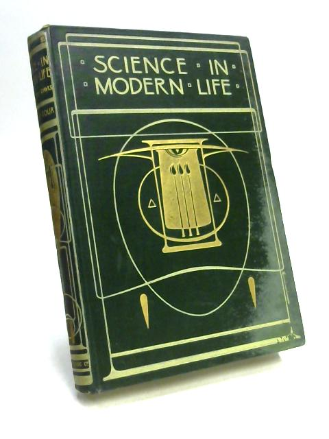 Science in Modern Life, Volume Four by Ed. by Ainsworth Davis