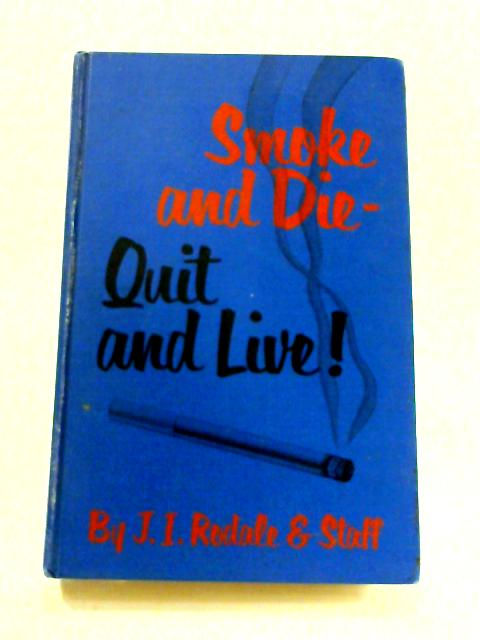 Smoke and Die, Quit and Live By J.I. Rodale